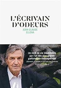 L'écrivain d'odeurs par Jean-Claude Ellena
