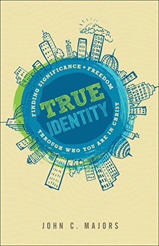 true-identity-finding-significance-and-freedom-through-who-you-are-in-christ