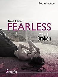 Fearless, tome 1 : Broken par Nina Lena