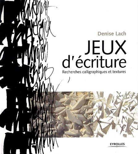 Jeux d'écriture: Recherches calligraphiques et textures.