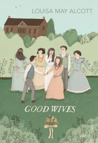 Good Wives (Vintage Children's Classics) by Louisa May Alcott (2013-06-01)