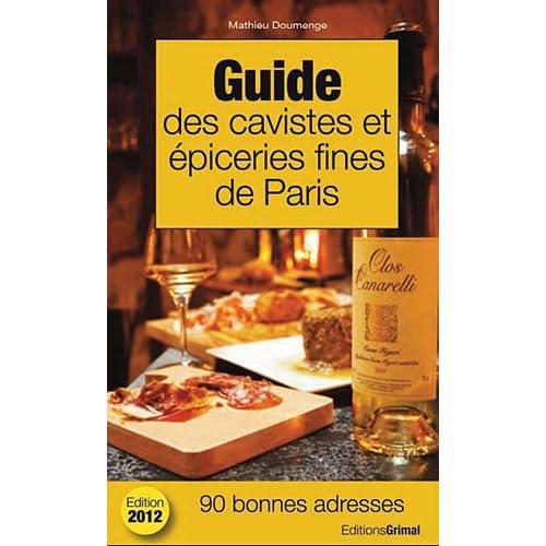Guide des cavistes et épiceries fines de Paris