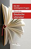 Die 101 wichtigsten Fragen: Deutsche Literatur (Beck'sche Reihe)