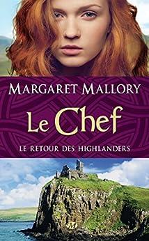 Le Chef: Le Retour des Highlanders, T4 par [Mallory, Margaret]