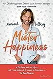Mister Happiness - Un chief happiness officer vous livre ses secrets pour vous réinventer