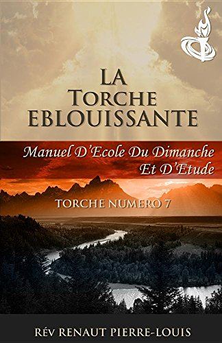 La Torche Eblouissante: Torche Numero 7 par Renaut Pierre-Louis
