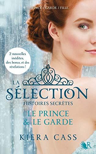 La Sélection - Histoires secrètes par Kiera CASS