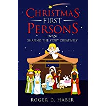 Christmas First Persons: Sharing the Story Creatively (English Edition)