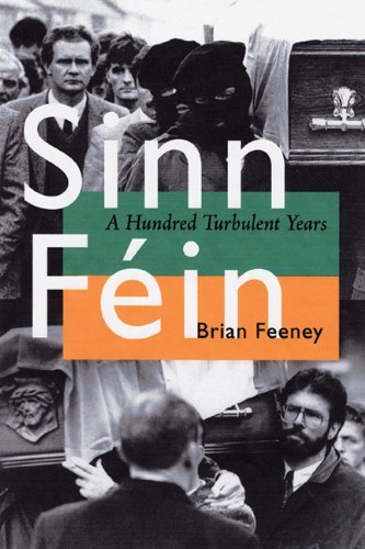 Sinn Fein: A Hundred Turbulent Years (History of Ireland and the Irish Diaspora (Hardcover)) by Brian Feeney (2003-03-26)