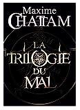 Maxime Chattam La Trilogie du Mal L'Ame du Mal, In Tenebris, Malefices