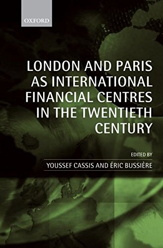[(London and Paris as International Financial Centres in the Twentieth Century)] [Edited by Youssef Cassis ] published on (March, 2005)