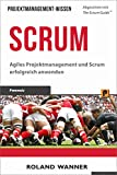 Scrum: Agiles Projektmanagement und Scrum erfolgreich anwenden