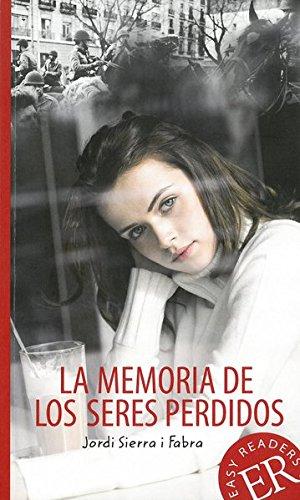 La memoria de los seres perdidos: Spanische Lektüre für das 4. und 5. Lernjahr (Easy Readers (Spanisch))