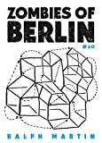 Zombies of Berlin: On city-status anxiety in the age of real-estate (Kindle Single) (60pages) (English Edition)