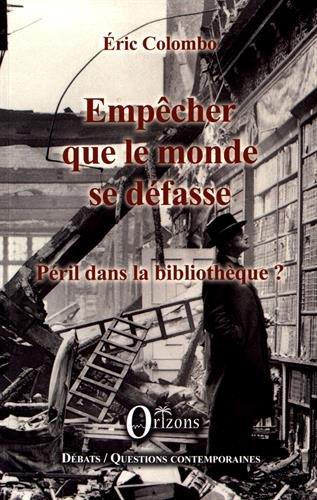 Empêcher que le monde se défasse : Péril dans la bibliothèque ?