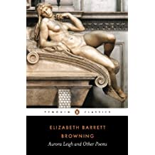 Aurora Leigh and Other Poems (Penguin Classics) by Elizabeth Barrett Browning (1996-03-01)