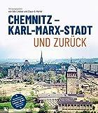 Chemnitz - Karl-Marx-Stadt und zurück: Mit DVD