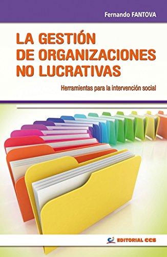 La gestión de organizaciones no lucrativas (Intervencion social) por Fernando Fantova Azcoaga
