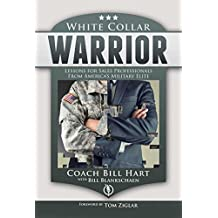 White Collar Warrior: Lessons for Sales Professionals from America's Military Elite