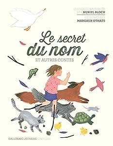 """Afficher """"Le secret du nom et autres contes"""""""