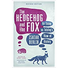 The Hedgehog And The Fox: An Essay on Tolstoy's View of History (English Edition)