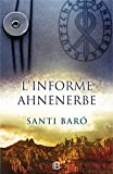 Libros PDF L informe Ahnenerbe document secret q va portar Hitler a Montserrat en busca del Sant Gre (PDF y EPUB) Descargar Libros Gratis