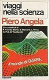 VIAGGI NELLA SCIENZA. Il mondo di Quark 1987