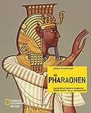 Die Pharaonen: Ägyptens bedeutendste Herrscher in 30 Dynastien - Joyce Tyldesley