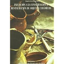 Iniciación a la Conservación y Restauración de Objetos Cerámicos (Académica)