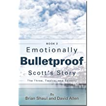 Emotionally Bulletproof Scott's Story - Book 2 (English Edition)
