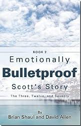 Emotionally Bulletproof Scott's Story - Book 2 (English Edition)