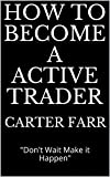 How to Become a Active Trader (English Edition)