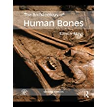 The Archaeology of Human Bones (English Edition)