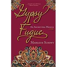 Gypsy Fugue: An Archetypal Memoir