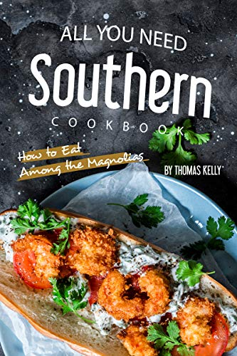 All You Need Southern Cookbook: How to Eat Among the Magnolias (English Edition) -