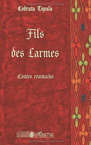 Fils des larmes : Contes roumains