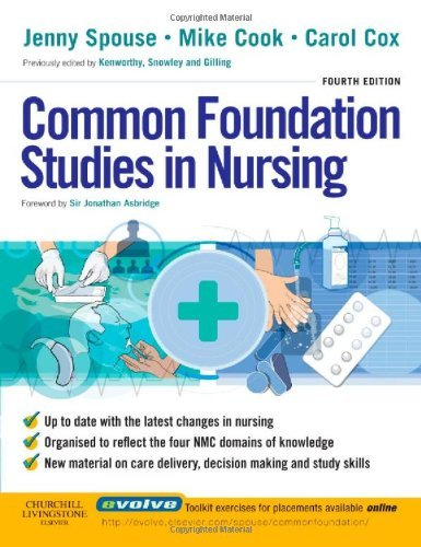 Common Foundation Studies in Nursing: Written by Jenny Spouse MSc PhD DipN RN SCM RNT RCNT Dr., 2008 Edition, (4) Publisher: Churchill Livingstone [Paperback]