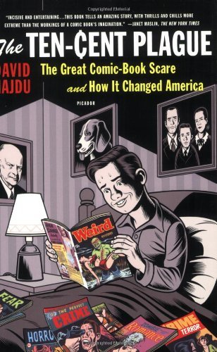 the-ten-cent-plague-the-great-comic-book-scare-and-how-it-changed-america-by-david-hajdu-2009-02-03