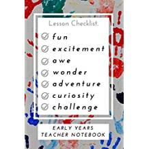 """Early Years Teacher Notebook: 6"""" by 9"""" notebook, 50 lined pages, teacher gift"""