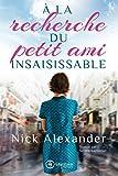 Telecharger Livres A la recherche du petit ami insaisissable (PDF,EPUB,MOBI) gratuits en Francaise