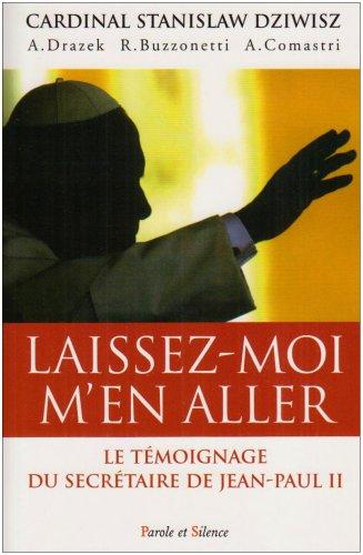 Laissez-moi M'en Aller : Jean-Paul II : La Force Dans La Faiblesse