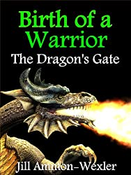 BIRTH OF A WARRIOR: THE DRAGON'S GATE (English Edition)