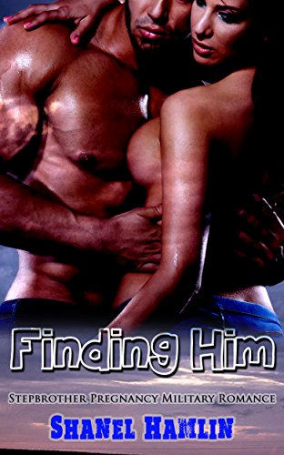 Finding Him: Stepbrother Pregnancy Military Romance book cover