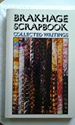 Brakhage Scrapbook Collected Writings