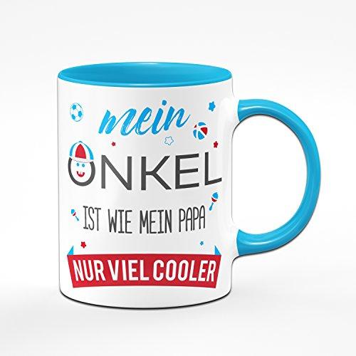 Tasse Mein Onkel ist wie mein Papa nur viel Cooler - Kaffetasse Geschenk für den Onkel