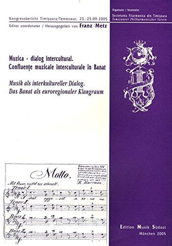 Musik als interkultureller Dialog. Das Banat als euroregionaler Klangraum: Konferenzbericht, Temeswar 2005. Dt. /Rumän. /Engl. (Südosteuropäische Musikhefte)