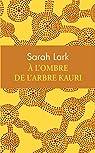 À l'ombre de l'arbre Kauri par Lark