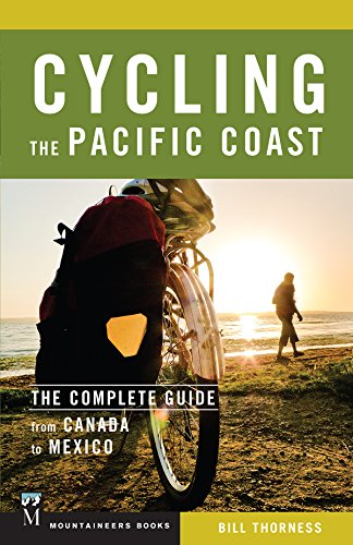 Cycling the Pacific Coast: The Complete Guide from Canada to Mexico