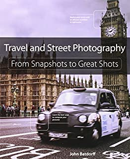 Travel and Street Photography: From Snapshots to Great Shots (032198823X) | Amazon Products