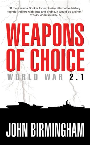 Weapons of Choice: World War 2.1 (Axis of Time Book 1) (English Edition)